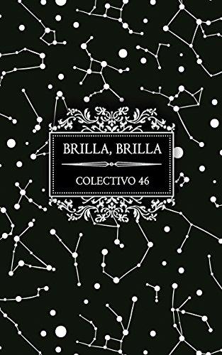 Brilla, brilla (RELATO DE FANTASÍA DECIMONÓNICA) por Colectivo 46
