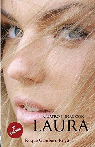 Cuatro lunas con Laura. 2ª Edición por Roque Gámbaro Royo