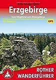Erzgebirge: Vom Müglitztal zum Elstergebirge. 50 Touren. Mit GPS-Tracks (Rother Wanderführer)