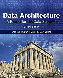 Data Architecture: A Primer for the Data Scientist (English Edition) van [Inmon, W. H., Linstedt, Daniel, Levins, Mary]