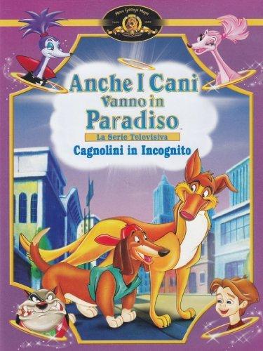 Anche I Cani Vanno In Paradiso - Cagnolini In Incognito by John Grusd Gary Selvaggio