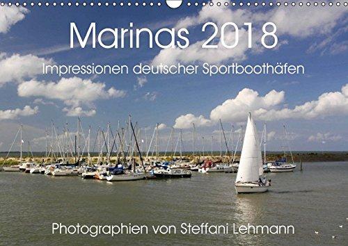 Marinas 2018. Impressionen deutscher Sportboothäfen (Wandkalender 2018 DIN A3 quer): Faszination Yacht- und Sportboothäfen (Monatskalender, 14 Seiten ... [Kalender] [Apr 01, 2017] Lehmann, Steffani