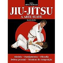 Jiu-Jítsu - Guia Artes Marciais Ed.02: A arte suave (Portuguese Edition)