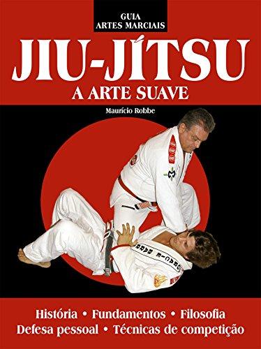 jiu-jitsu-guia-artes-marciais-ed02-a-arte-suave-portuguese-edition