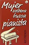 Mujer soltera busca pianista (TOP NOVEL)