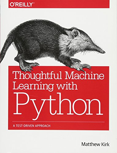 Read Pdf Thoughtful Machine Learning With Python A Test Driven