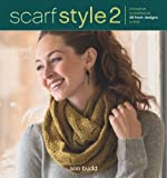 Scarf Style 2: Innovative to Traditional, 26 Fresh Designs to Knit (English Edition)
