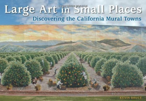 Large Art in Small Places: Discovering the California Mural Towns by Kevin Bruce (2009-05-05)