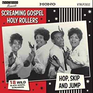 Screaming Gospel Holy Rollers  Hop, Skip And Jump [VINYL]