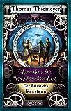 Chroniken der Weltensucher - Der Palast des Poseidon: Band 2 - Thomas Thiemeyer