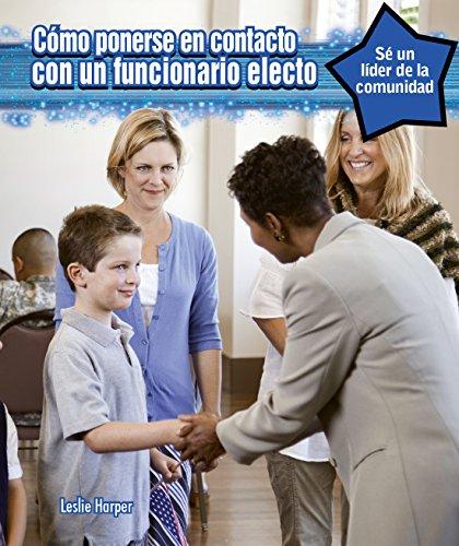 Cómo Ponerse En Contacto Con Un Oficial Electo / How to Contact an Elected Official (Sé Un Líder De La Comunidad / Be a Community Leader)