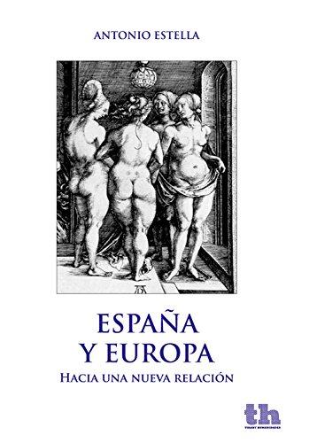 España y Europa. Hacia una nueva relación (Plural) por Antonio Estella