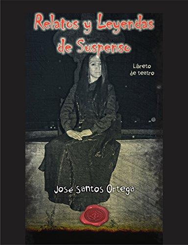 Relatos y Leyendas de Suspenso (Colección Hechos y Leyendas nº 4) de [Santos