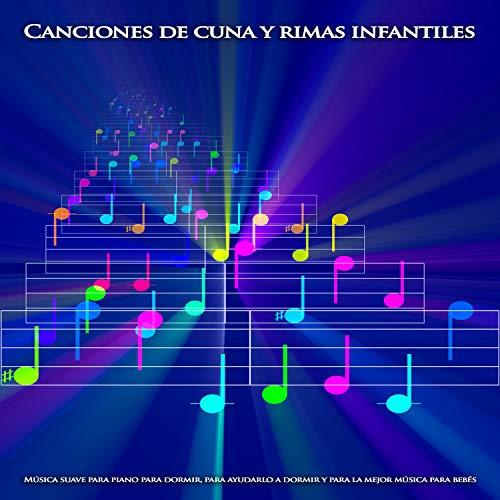 Canciones de cuna y rimas infantiles:Música suave para piano para dormir, para...