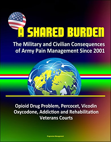 a-shared-burden-the-military-and-civilian-consequences-of-army-pain-management-since-2001-opioid-dru
