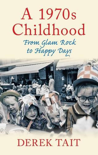 A 1970s Childhood: From Glam Rock to Happy Days. Take a nostalgic trip back. Ideal gift for anyone who grew up in the 70s
