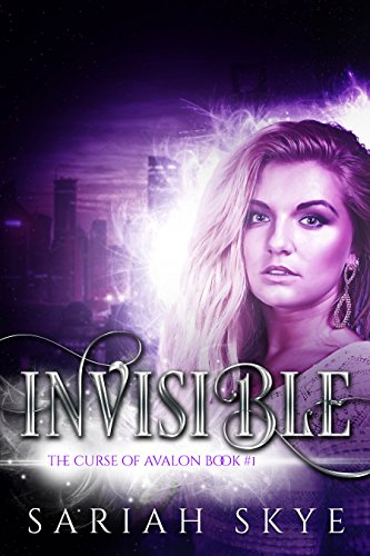 Invisible (The Curse of Avalon Book 1)