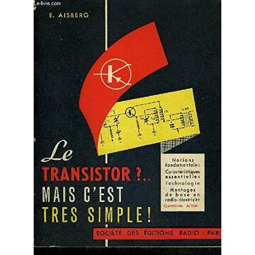 Le transitor ?.. Mais c'est très simple !