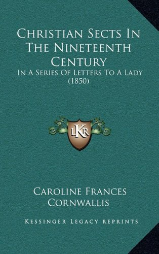 Christian Sects in the Nineteenth Century: In a Series of Letters to a Lady (1850)