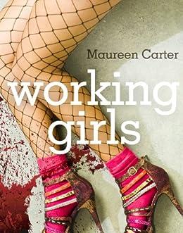 Working Girls (Bev Morriss Mysteries Book 1) by [Carter, Maureen]