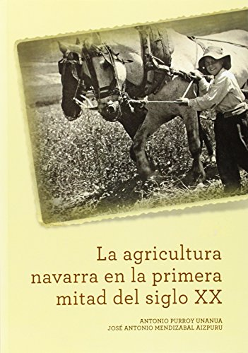 Descargar Libro Agricultura Navarra en el siglo XX, la de Antonio Purroy