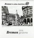 Bremen gestern 2019: Bremen in alten Ansichten