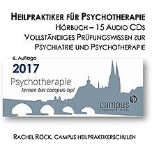 Heilpraktiker für Psychotherapie 2017 - Hörbuch 15 Audio CDs Prüfungswissen Psychiatrie und Psychotherapie: Prüfungsvorbereitung für die Amtsarztprüfung