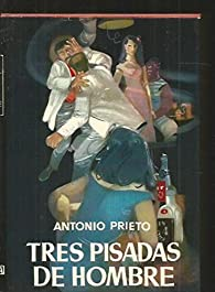Tres pisadas de hombre par Antonio Prieto