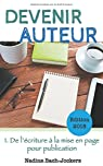 Devenir auteur, tome 1 : De l'écriture à la mise en page pour publication par Bach-Jockers