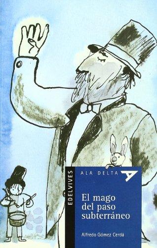 El mago del paso subterráneo (Ala Delta (Serie Azul)) por Alfredo Gómez Cerdá