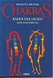 Chakras. Räder des Lichts. Eine Einführung - Rosalyn L. Bruyere, Jeanne Farrens