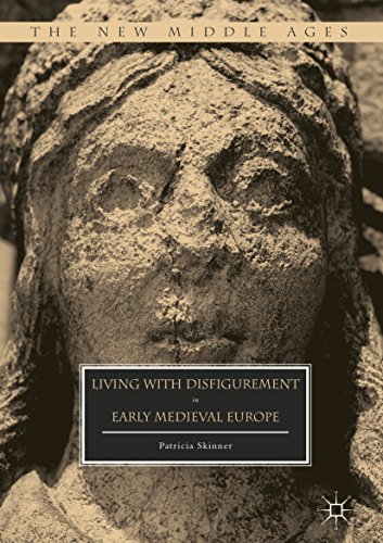Living with Disfigurement in Early Medieval Europe (The New Middle Ages) (English Edition) por Patricia Skinner