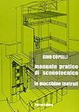 Manuale pratico di scenotecnica. Le macchine teatrali