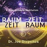 Raum Zeit - Zeit Raum: Die Bewusstseinsreise in das vereinheitlichte Feld