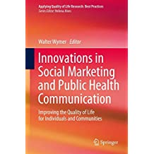 Innovations in Social Marketing and Public Health Communication (Applying Quality of Life Research)