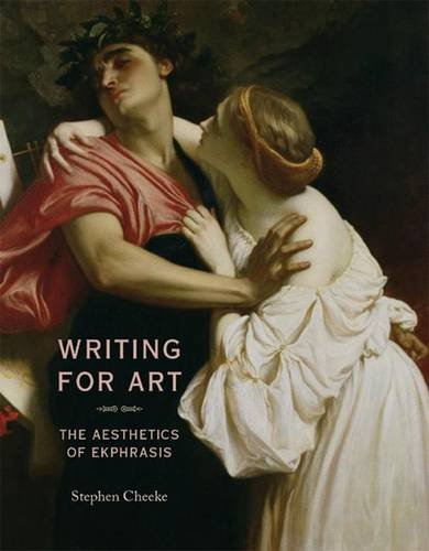Writing for Art: The Aesthetics of Ekphrasis