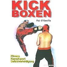 Kick-Boxen: Fitness - Kampfsport - Selbstverteidigung