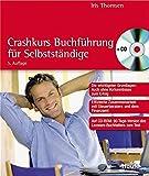 Crashkurs Buchführung Erste Hilfe: Efffiziente Zusammenarbeit mit Steuerberatern und dem Finanzamt. Clever Kosten senken und Steuern sparen. (Haufe Ratgeber Plus)