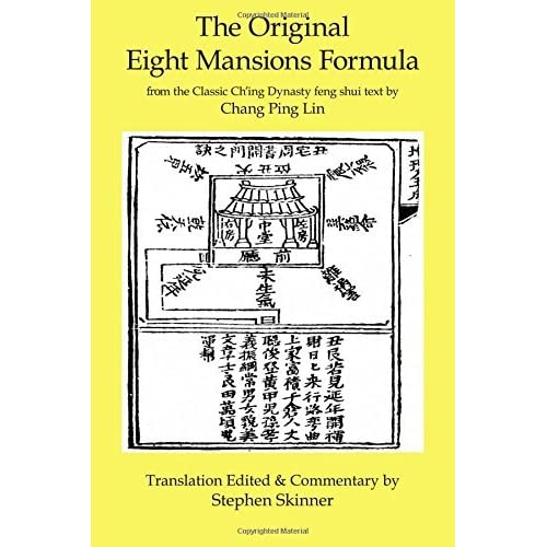 The Original Eight Mansions Formula: a Classic Ch'ing Dynasty feng shui text (Classic of Feng Shui Series) (Volume 2) by Stephen Skinner (2016-05-27)
