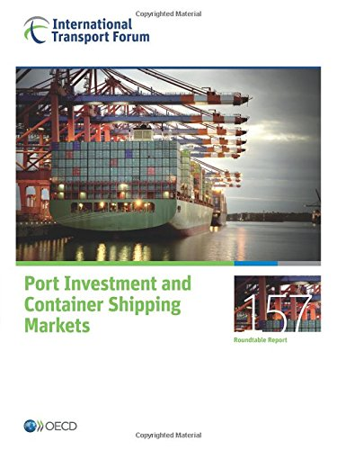 Port Investment and Container Shipping Markets (Roundtable reports, Band 157) Container Organisation