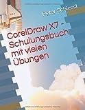 CorelDraw X7 - Schulungsbuch mit vielen Übungen