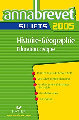 Annabrevet 2005 Histoire Géographie - Education Civique Sujets