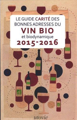 Le Guide Carit des Bonnes adresses du vin bio et biodynamique 2015-2016