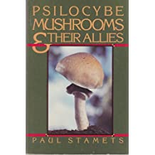 Psilocybe Mushrooms and Their Allies by Paul Stamets (1982-09-02)