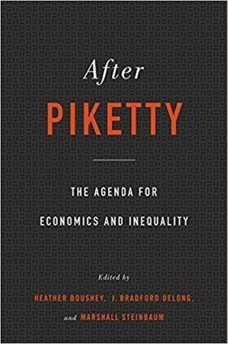 After Piketty: The Agenda for Economics and Inequality por Heather Boushey
