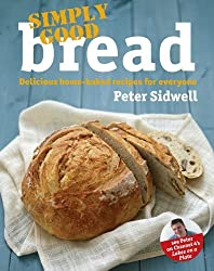 Simply Good Bread by Peter Sidwell (2011-08-18)