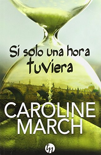Si solo una hora tuviera (TOP NOVEL)