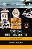 Nothing but the Tooth: A Dental Odyssey (Elsevier Insights)