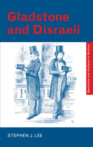 Gladstone and Disraeli (Questions and Analysis in History)