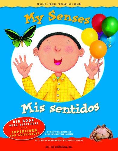 My Senses/Mis Sentidos: Big Book with Activities/Superlibro Con Actividades (English and Spanish Foundations) por Gladys Rosa-Mendoza